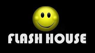 FLASH HOUSE AS MELHORES - PARTE 2