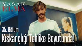 Kemal'in kıskançlık dozu artıyor - Yasak Elma 35. Bölüm