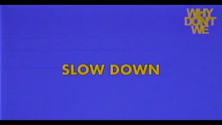 Why Don't We - Slow Down [Official Lyric Video]