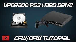 [How To] Upgrade PS3 Hard Drive For CFW or OFW Consoles