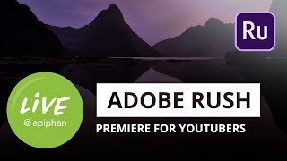Adobe Rush - Premiere for YouTubers