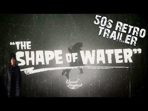 The Shape of Water - 50s Retro Style Trailer - Best Picture and Director at this years OSCARS!!
