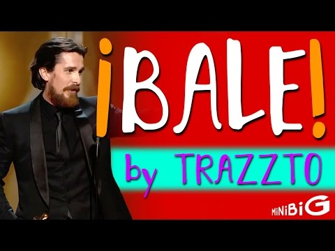 ¡BALE! by Trazzto - Tributo Reggaetón a Christian Bale