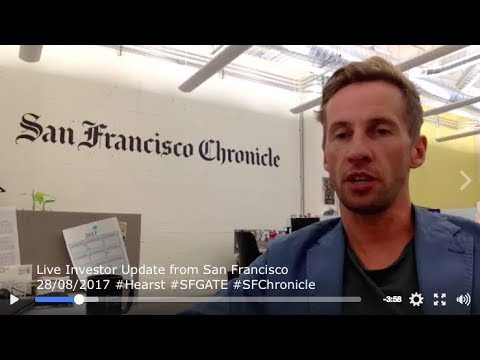 Live Investor Update from San Francisco - 28/08/2017 #Hearst #SFGATE #SFChronicle