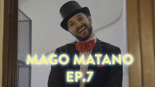 MAGO MATANO EP. 7 - Magie a Domicilio