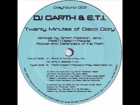 Dj Garth & E.T.I. - Twenty minutes of disco glory (Simon Pearson's Come Unity mix)