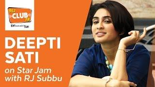 Star Jam : Deepti Sati - Club FM 94.3