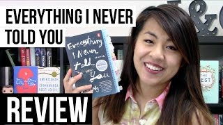 Everything I Never Told You by Celeste Ng | REVIEW [CC]