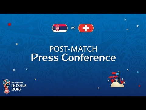 FIFA World Cup™ 2018: Serbia v. Switzerland - Post-Match Pre
