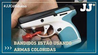 Bandidos usam armas coloridas que podem aumentar risco de reações