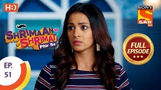 Shrimaan Shrimati Phir Se - Ep 51 - Full Episode - 22nd May, 2018