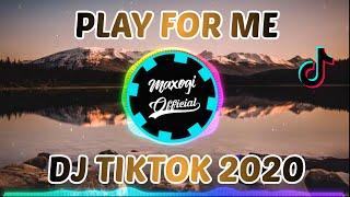 Download DJ PLAY FOR ME 2020⚡DJ BARAT TIKTOK VIRAL FULL BASS