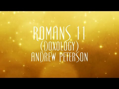 Romans 11 (Doxology) - Andrew Peterson