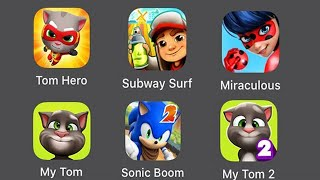 My Talking Tom 2,Tom Hero,Subway Surfers,Miraculous,Sonic Boom,My talking Angela