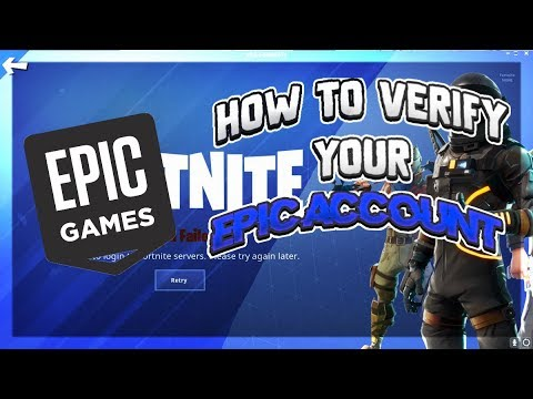 How To Verify Your Epic Games Account 2018 UPDATE VERSION !!!!!