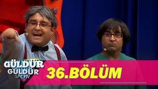 Güldür Güldür Show 36.Bölüm