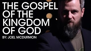 The Gospel of the Kingdom of God | Joel McDurmon #GGC15