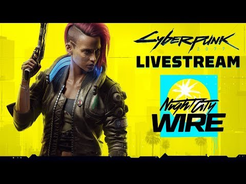 Cyberpunk 2077 Night City Wire Livestream, Next-Gen Console Watch & More   Summer of Gaming 2020