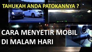 TRIK MENYETIR MOBIL MALAM HARI YG PEMULA SERING TANYAKAN | T1PS MENGEMUD1 M4L4M