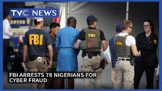 FBI Arrests 78 Nigerians for Cyber fraud