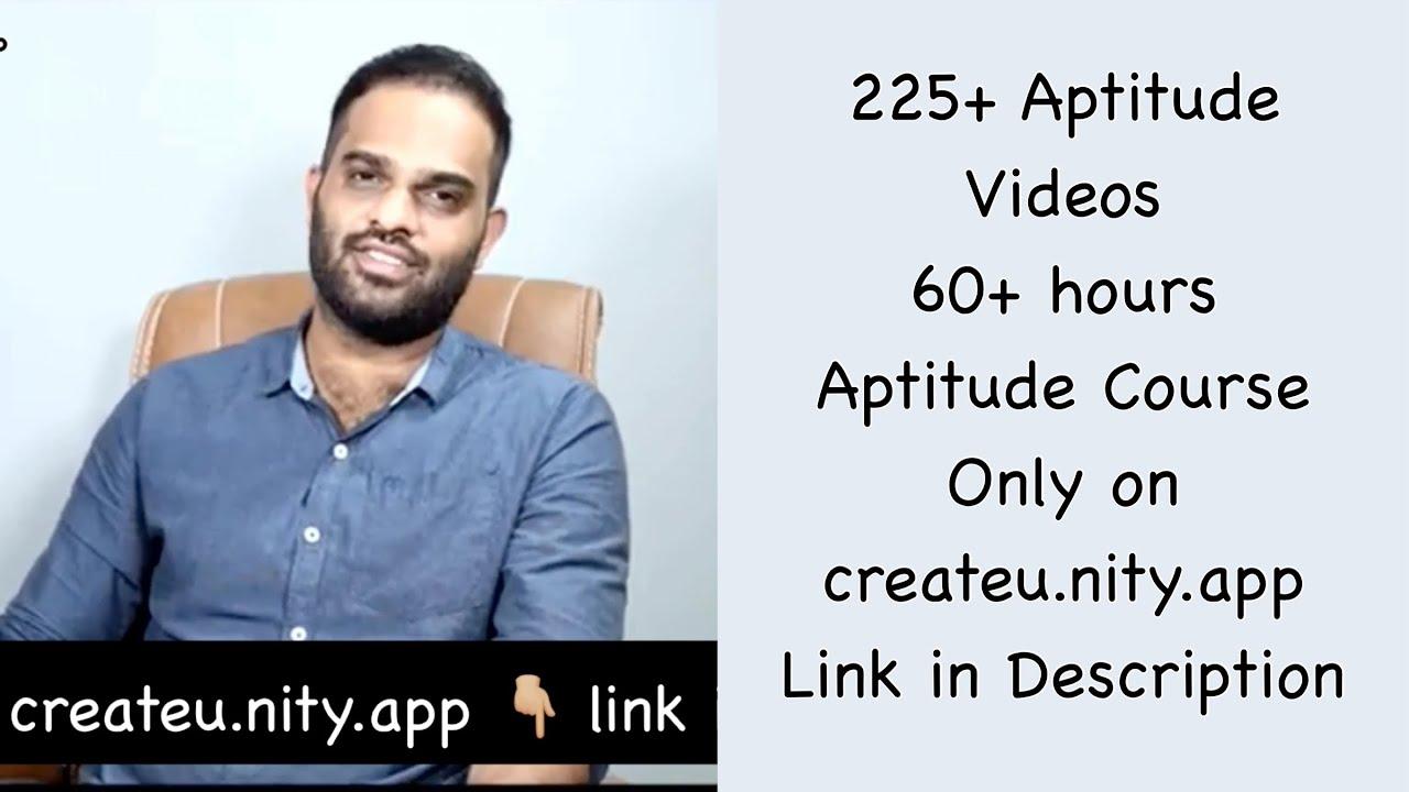 Aptitude is very Simple | Crisna Chaitanya Reddy | createu.nity.app | 225 videos | 60 hours Aptitude