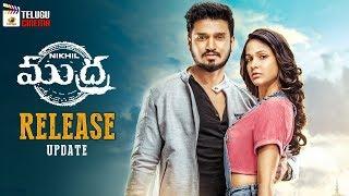 Mudra Movie RELEASE update | Nikhil | Lavanya Tripathi | 2018 Tollywood New Updates | Telugu Cinema
