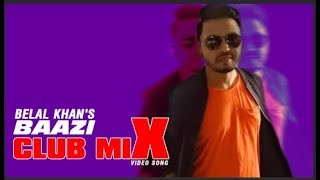Baazi Club Mix l Belal Khan l Bangla Music Video l Eid Exclusive Music Video 2018