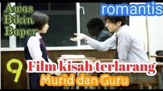 9 Film Kisah Romantis Antara Murid Dan Guru