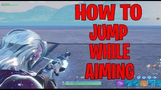 How to Aim in While Jumping | Fortnite