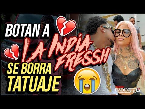 """EXCLUSIVA!!! BOTAN A """"LA INDIA FRESSH"""" & SE BORRA HASTA EL TATUAJE DE SU EX!!!"""