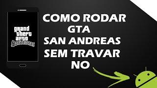 COMO RODAR GTA SAN ANDREAS SEM TRAVAR E 100% SEM LEG NO ANDROID