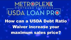 How can a USDA Debt Ratio Waiver increase your maximum sales price?