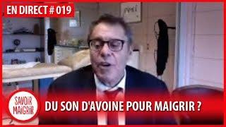 Manger du son d'avoine pour maigrir ? Consultation en direct #19 avec Jean-Michel Cohen