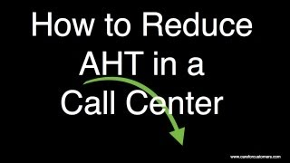 How to Reduce AHT in a Call Center