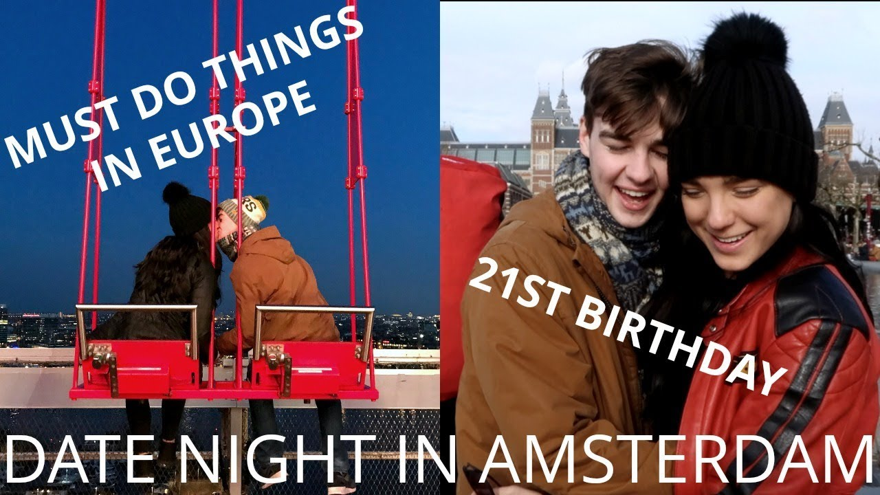 vlog 21st birthday best things to do in amsterdam youtube