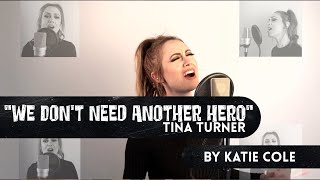 We Don't Need Another Hero - Tina Turner cover by Katie Cole