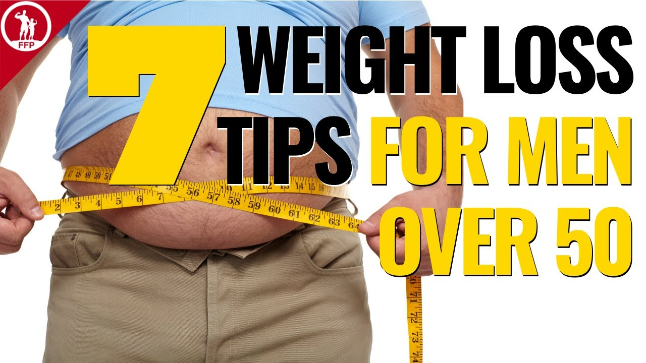 7 BEST Weight Loss Tips (For Men Over 50)
