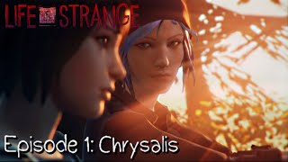 Life Is Strange · Episode 1: Chrysalis (Full Walkthrough) - FULL EPISODE