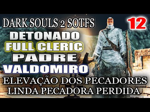 novo-dark-souls-2-sotfs---full-cleric---padre-valdomiro-#12