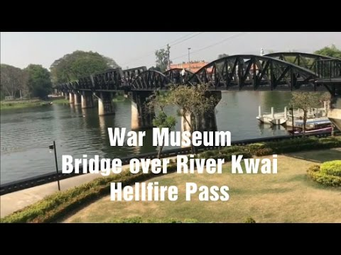 War Museum, Bridge over River Kwai & Hellfire Pass