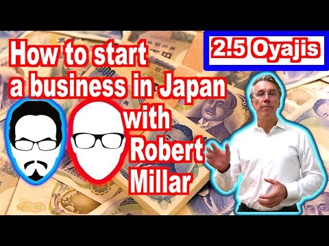 2.5 Oyajis - How To Start Your Own Business in Japan - Rob Millar Sat Nov5 10pm!