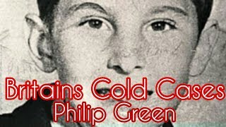 Britain's Cold Cases | Philip Green (Narrated)