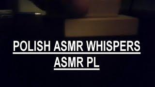 Polish ASMR Whispers + Triggers (Szept i wyzwalacze ASMR pl)