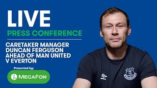 LIVE! DUNCAN FERGUSON'S PRESS CONFERENCE: MAN UNITED V EVERTON