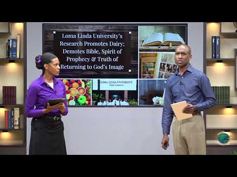 Loma Linda's Science promotes Dairy,LGBT,Spiritualism & Demotes Bible,S.O.P, fulfills Last Deception