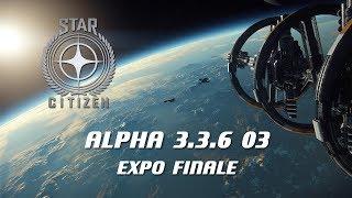 Star Citizen Alpha 3.3.6 03 - Expo Finale