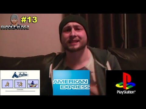 Shockz Vlogz #13 -  Dial Up, American Express & PlayStation