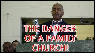 Gino Jennings ~ THE DANGER OF A FAMILY CHURCH!