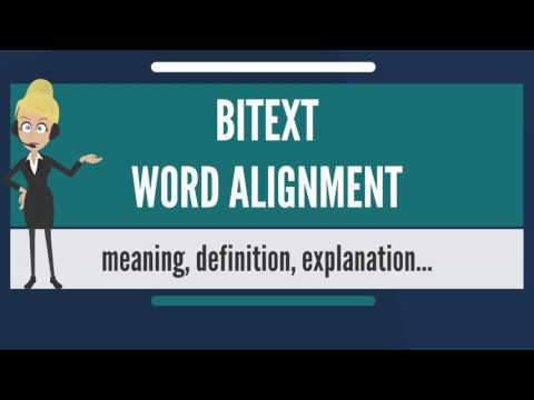 What is BITEXT WORD ALIGNMENT? What does BITEXT WORD ALIGNMENT mean?