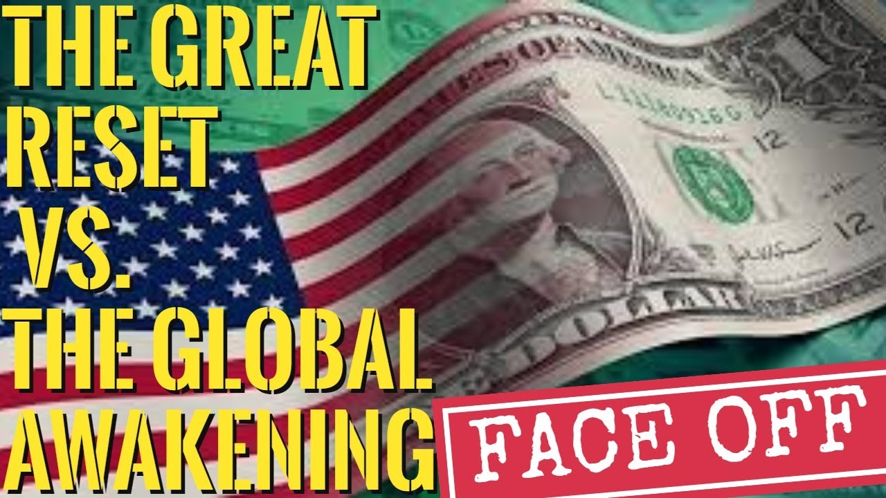?The Truth About The Great Reset -- The Great Reset vs. The Global Awakening !!